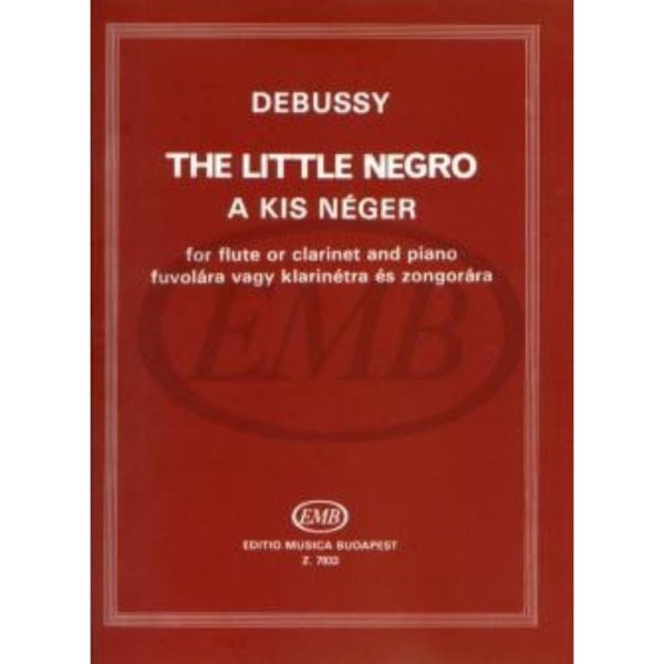 MUSICA BUDAPEST: DEBUSSY - THE LITTLE NEGRO FOR FLUTE AND PIANO