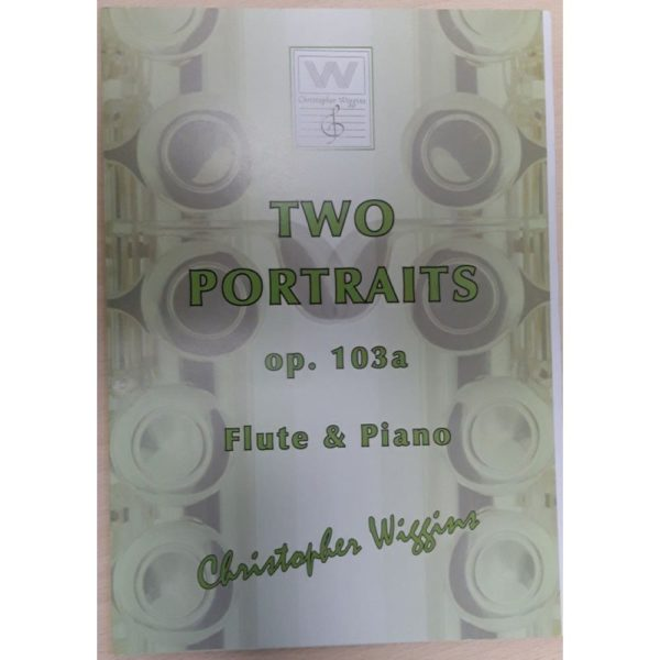 CHRISTOPHER WIGGINS: TWO PORTRAITS OP.103A - FLAUTA Y PIANO
